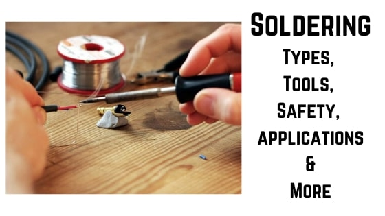 Soldering, types, tools, safety