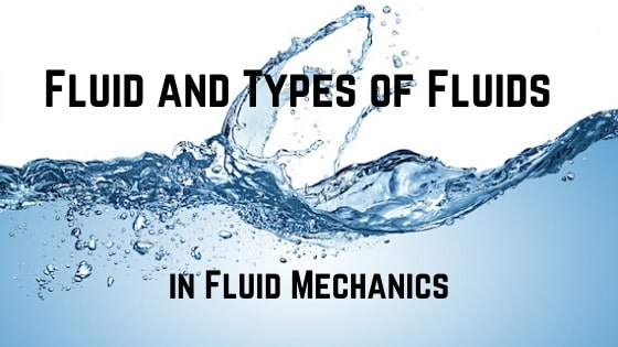 Define Fluid and Types of Fluids