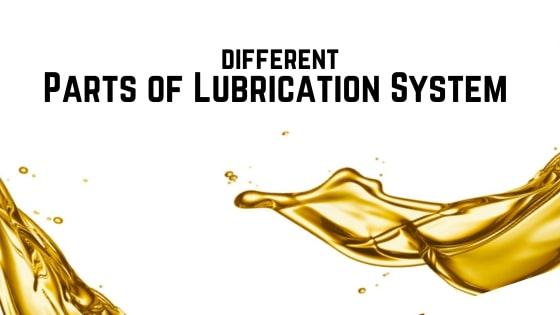 Parts of Lubrication System