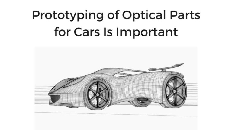 Prototyping of Optical Parts for Cars